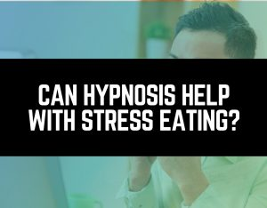 can hypnosis help with stress eating new england hypnosis & weight loss