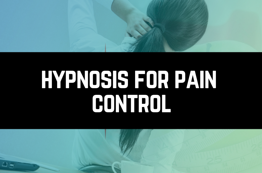 Hypnosis for pain control